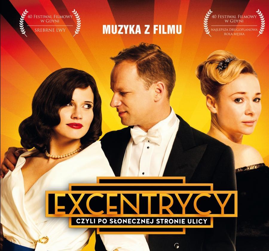 """Muzyka z filmu """"Excentrycy, czyli po słonecznej stronie ulicy"""" w sprzedaży od 11 grudnia 2015 roku"""