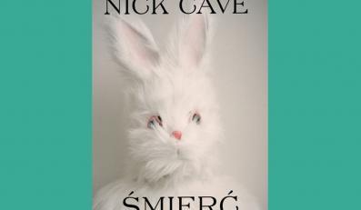 Tylko unas: fragment powieści Nicka Cave'a